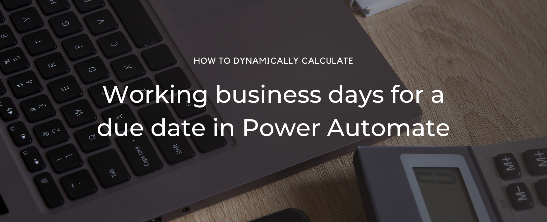 Using Power Automate to calculate Due Date for a task