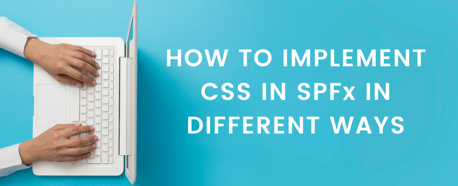 How to implement CSS in SPFx in different ways with text